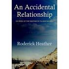 An Accidental Relationship by Roderick Heather (Paperback, 2014)
