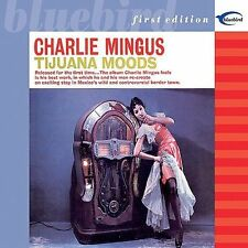 Mingus, Charles .. Tijuana Moods