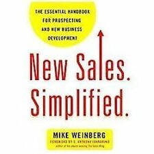 New Sales. Simplified : The Essential Handbook for Prospecting and New Business Development by Mike Weinberg (2012, Paperback)