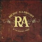 If I'd Known Then * by Richie Allbright (CD, 2008, Electric Cactus)