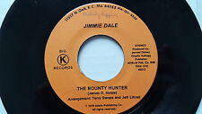 JIMMIE DALE - The Bounty Hunter / Way True Love Should Be RARE ROCKABILLY 7""