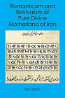 Romanticism and Revivalism of Pure Divine Motherland of Iran by Iran Zamin (Paperback / softback, 2007)