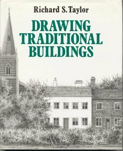 Drawing Traditional Buildings By Richard S. Taylor. 9780709029694