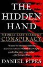 The Hidden Hand: Middle East Fears of Conspiracy by Daniel Pipes (Paperback, 1998)