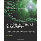 Nanobiomaterials in Dentistry: Applications of Nanobiomaterials by William Andrew Publishing (Hardback, 2016)