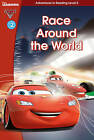 Cars 2: Race Around the World (Level 2): Level 2 by Scholastic (Hardback, 2015)