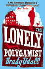 The Lonely Polygamist by Brady Udall (Paperback, 2011)