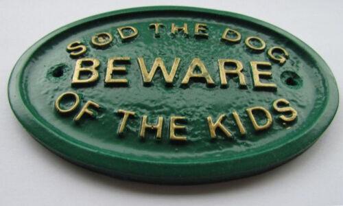 SOD THE DOG BEWARE OF THE KIDS  HOUSE DOOR PLAQUE SIGN GARDEN BRAND NEW