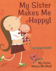 My Sister Makes Me Happy!: My Sister Makes Me Mad! by Evelyn Daviddi (Hardback, 2006)