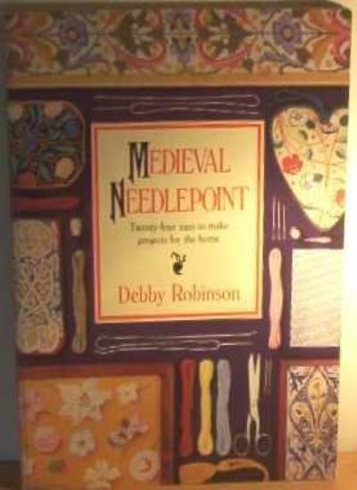Medieval Needlepoint,Debby Robinson