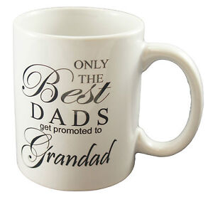 35f6e89e44e Details about ONLY THE BEST DADS GET PROMOTED TO GRANDAD Coffee Tea Mugs  Mug Cup Gift Present