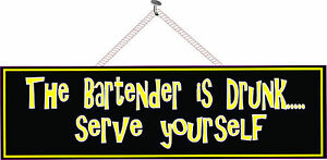 Sign Bartender Is Drunk Serve Yourself Sarcastic Quote Sign Home Bar