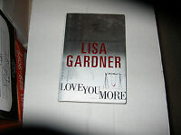 Love You More By Lisa Gardner (2011) Signed 1st/1st