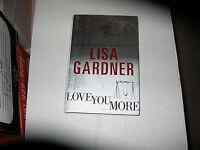 Love You More By Lisa Gardner (2011) Signed 1st/1st