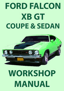ford falcon xb series gt coupe sedan workshop manual 1973 1976 ebay rh ebay com au Ford Falcon Cobra XA Falcon