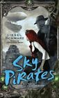 Sky Pirates: Book Three in the Chronicles of Light and Shadow by Liesel Schwarz (Paperback / softback, 2014)