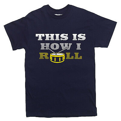 THIS IS HOW I ROLL DRUMMER T-shirt percussionist drum music MEN'S SIZES S-XXL