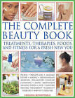 The Complete Beauty Book: Treatments, Therapies, Foods and Fitness for a Fresh New You by Helena Sunnydale (Hardback, 2013)