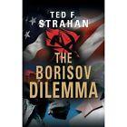 The Borisov Dilemma by Ted F Strahan (Paperback / softback, 2013)