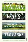 Italian Ways: On and Off the Rails from Milan to Palermo by Tim Parks (Paperback, 2014)