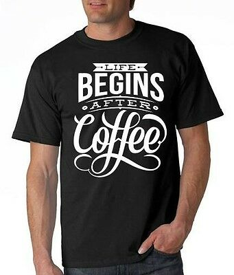 Mens Printed Life Begins After Coffee T-Shirt Cappuccino Latte Dunkin Starbucks