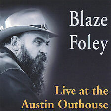 Live at the Austin Outhouse by Blaze Foley (CD, Nov-2004, Lost Arts Productions)