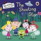 Ben and Holly's Little Kingdom: The Shooting Star Board Book (2015, Gebundene Ausgabe)