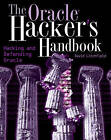 The Oracle Hacker's Handbook: Hacking and Defending Oracle by David Litchfield (Paperback, 2007)