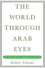 The World Through Arab Eyes: Arab Public Opinion and the Reshaping of the Middle