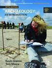 Archaeology: An Introduction by Kevin Greene, Tom Moore (Paperback, 2010)