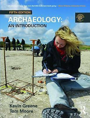 Archaeology. An Introduction by Greene, Kevin|Moore, Tom (Paperback book, 2010)