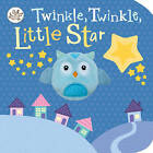 Little Learners Twinkle, Twinkle, Little Star by Parragon (Board book, 2015)
