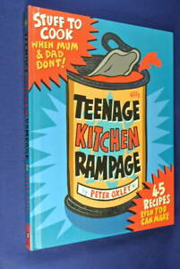 TEENAGE-KITCHEN-RAMPAGE-Peter-Oxley-TEENAGERS-COOKBOOK-BY-SUNNYBOYS-BASSIST-Book
