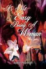 It's Not Easy Being a Woman by Esther Pearlman 9781434347534 Paperback 2007