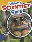 What a Scientist Sees (Grade 4) by Dona Herweck Rice (Paperback / softback, 2015)