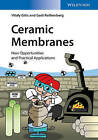 Ceramic Membranes: New Opportunities and Practical Applications by Vitaly Gitis, Gadi Rothenberg (Paperback, 2014)