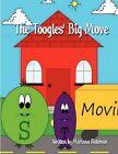 The Toogles' Big Move by Marinna Bateman 9781615465378 Paperback 2009