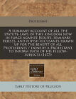 A Summary Account of All the Statute-Laws of This Kingdom Now in Force Against Jesuits, Seminary Priests, and Popish Recusants Drawn Up for the Benefit of All Protestants / Done by a Protestant, to Inform Such of His Fellow-Subjects (1673) by Protestant (Paperback / softback, 2011)