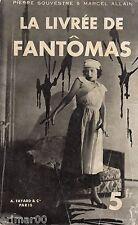 La livrée de Fantômas // Fantômas n° 13 // P. SOUVESTRE - M.  ALLAIN // 1933
