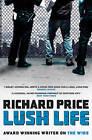 Lush Life by Richard Price (Paperback, 2009)