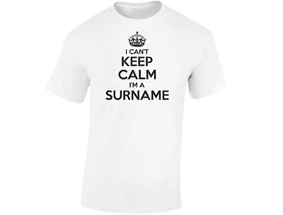 I Cant Keep Calm Im A Surname Personalised Mens Funny T-shirt (12 Colours)