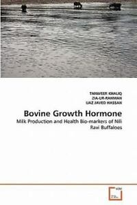 Details about Bovine Growth Hormone: Milk Production And Health Bio-Markers  Of Nili Ravi Bu