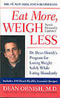 Eat More, Weigh Less: Dr Dean Ornish's Life Choice Program for Losing Weight by Dean Ornish (Paperback)