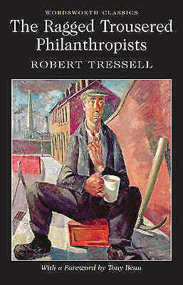 The Ragged Trousered Philanthropists by Robert Tressell (Paperback, 2012)