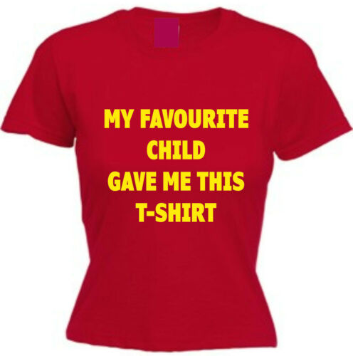 MY FAVOURITE CHILD GAVE ME THIS T-SHIRT Gift For Mum Mother/'s Day Birthday Xmas