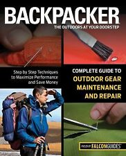 Backpacker's Complete Guide to Outdoor Gear Maintenance & Repair~hunting~prepper