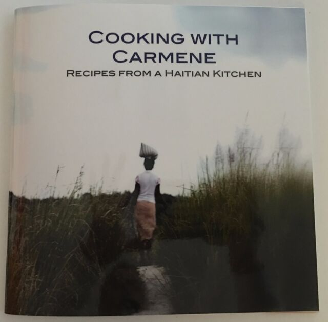 Cooking with Carmene: Haitian Recipes