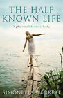 The Half-known Life by Simonetta Wenkert (Paperback, 2009)