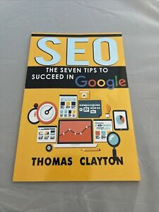 Seo Bible : The Seven Tips to Succeed in Google, Paperback by Clayton, Thomas...