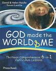 God Made the World & Me  : Thirteen Comprehensive 6-In-1 Curriculum Lessons by Susan Laurita (Paperback / softback)